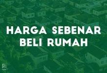 Photo of Berapa Harga Sebenar Sebuah Rumah? Kos-kos Yang Anda Bakal Hadapi Sebagai Pembeli Rumah Pertama