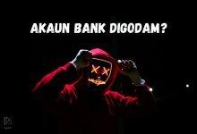 Photo of Jangan Panik! Sistem Perbankan Dalam Talian Malaysia Masih Selamat