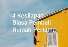 Photo of 4 Kesilapan Biasa Pembeli Rumah Pertama Yang Anda Mahu Elak